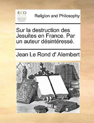 Sur La Destruction Des Jesuites En France. Par Un Auteur Dsintress. 9781170955291