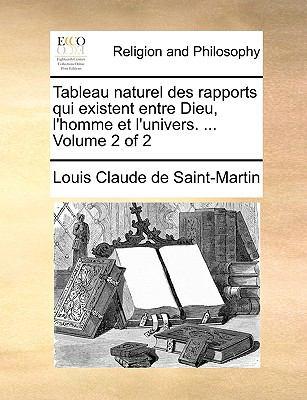 Tableau Naturel Des Rapports Qui Existent Entre Dieu, L'Homme Et L'Univers. ... Volume 2 of 2 9781171092490