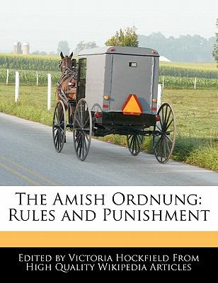 The Amish Ordnung: Rules and Punishment