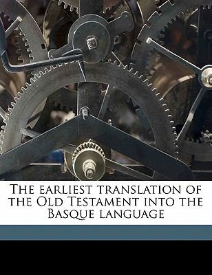 The Earliest Translation of the Old Testament Into the Basque Language 9781177508773