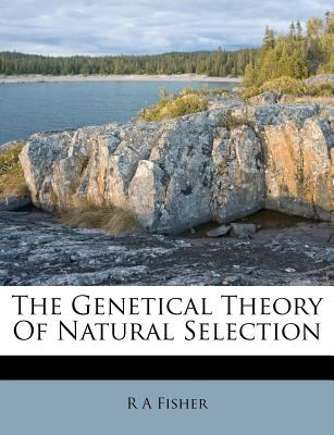 The Genetical Theory of Natural Selection 9781178757279