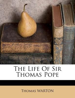 The Life of Sir Thomas Pope 9781179385181