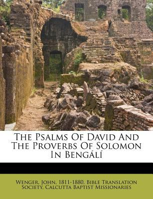 The Psalms of David and the Proverbs of Solomon in Beng L 9781172529872