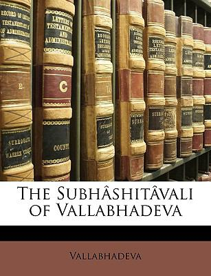 The Subh[shit[vali of Vallabhadeva 9781174473173