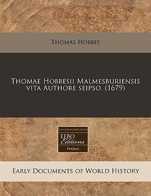 Thomae Hobbesii Malmesburiensis Vita Authore Seipso. (1679) 9781171268710