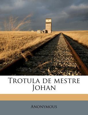 Trotula de Mestre Johan 9781179609485