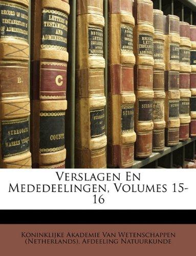 Verslagen En Mededeelingen, Volumes 15-16 9781174640964