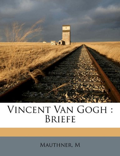Vincent Van Gogh: Briefe