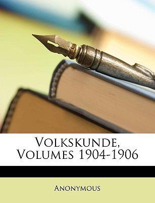 Volkskunde, Volumes 1904-1906 9781174363337