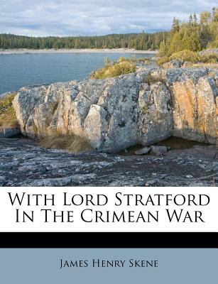 With Lord Stratford in the Crimean War 9781179491622
