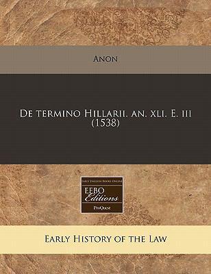 de Termino Hillarii. An. XLI. E. III (1538) 9781171307709
