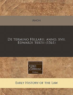 de Termino Hillarii. Anno. XVII. Edwardi Tertii (1561) 9781171308034