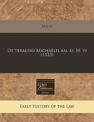 de Termino Michaelis An. XI. H. VI (1533) 9781171308157