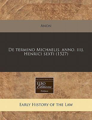de Termino Michaelis. Anno. Iiij. Henrici Sexti (1527) 9781171308249