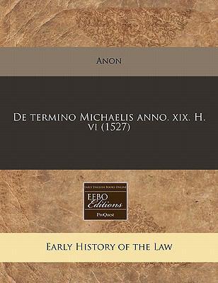 de Termino Michaelis Anno. XIX. H. VI (1527) 9781171308348