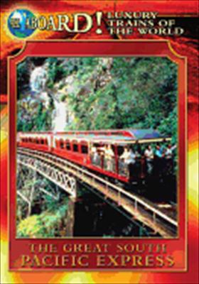 All Aboard: The Great South Pacific Express