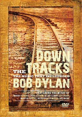Down the Tracks: Music That Influenced Bob Dylan