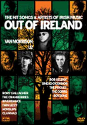 Out of Ireland: Hit Songs & Artist of Irish Music