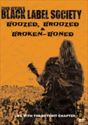 Zakk Wylde's Black Label Society: Boozed, Broozed & Broken-Boned