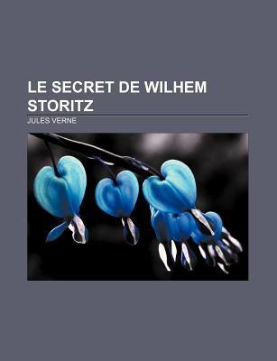 Le Secret de Wilhem Storitz 9781232559931