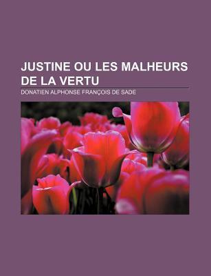 Justine Ou Les Malheurs de La Vertu 9781232561378