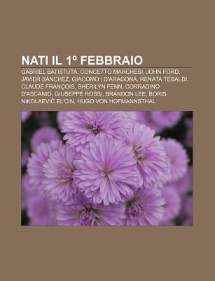 Nati Il 1 Febbraio: Gabriel Batistuta, Concetto Marchesi