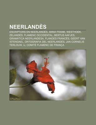 Neerland S: Escriptors En Neerland S, Anna Frank, Westhoek, Zeland S, Flamenc Occidental, Bertus Aafjes, Gram Tica Neerlandesa, Fl