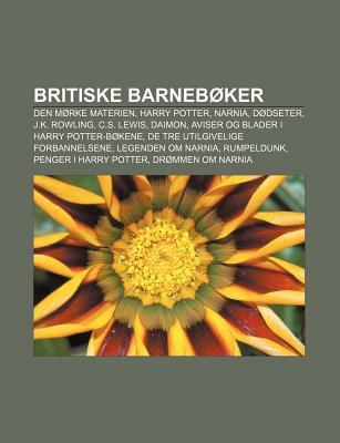 Britiske Barneb Ker: Den M Rke Materien, Harry Potter, Narnia, D Dseter, J.K. Rowling, C.S. Lewis, Daimon 9781232774006