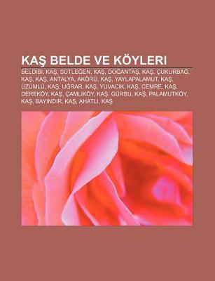 Ka Belde Ve K Yleri: Beldibi, Ka , S Tle En, Ka , Do Anta , Ka , Ukurba , Ka , Ka , Antalya, AK R , Ka , Yaylapalamut, Ka , Z ML , Ka 9781232928225