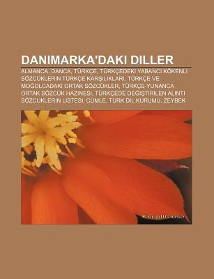 Danimarka'daki Diller: Almanca, Danca, T Rk E, T Rk Edeki Yabanc K Kenli S Zc Klerin T Rk E Kar L Klar 9781232948957