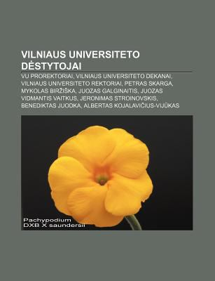Vilniaus Universiteto D Stytojai: Vu Prorektoriai, Vilniaus Universiteto Dekanai, Vilniaus Universiteto Rektoriai, Petras Skarga 9781232990871