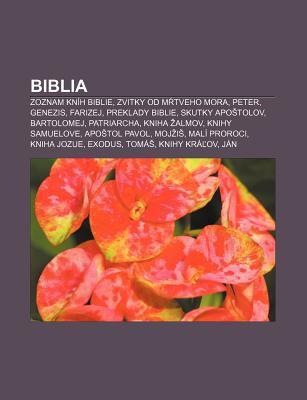 Biblia: Zoznam Kn H Biblie, Zvitky Od M Tveho Mora, Peter, Genezis, Farizej, Preklady Biblie, Skutky Apo Tolov, Bartolomej, Pa