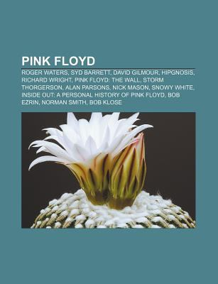 Pink Floyd: Roger Waters, Syd Barrett, David Gilmour, Hipgnosis, Richard Wright, Pink Floyd: The Wall, Storm Thorgerson, Alan Pars