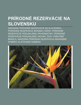 PR Rodn Rezerv Cie Na Slovensku: N Rodn PR Rodn Rezerv Cie Na Slovensku, PR Rodn Rezerv Cie Borskej N Iny 9781232999676