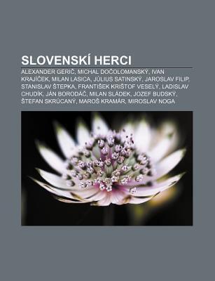 Slovensk Herci: Alexander Geri , Michal Do Olomansk , Ivan Kraj Ek, Milan Lasica, J Lius Satinsk , Jaroslav Filip, Stanislav Tepka