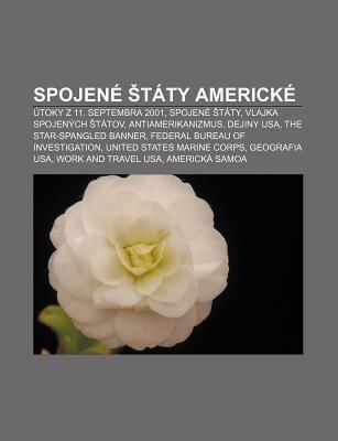 Spojen T Ty Americk: Toky Z 11. Septembra 2001, Spojen T Ty, Vlajka Spojen Ch T Tov, Antiamerikanizmus, Dejiny USA 9781233001323