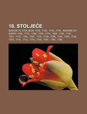 18. Stolje E: Godine 18. Stolje A, 1729., 1725., 1720., 1733., Madame Du Barry, 1792., 1770., 1788., 1799., 1774., 1800., 1794., 179 9781233022366