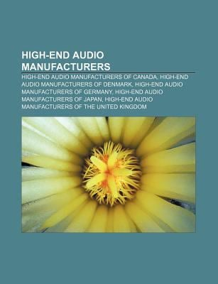 High-End Audio Manufacturers: High-End Audio Manufacturers
