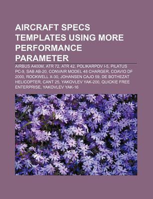 Aircraft specs templates using more performance parameter: Airbus A400M, ATR 72, ATR 42, Polikarpov I-5, Pilatus PC-9, SAB AB-20 Source: Wikipedia