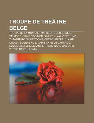Troupe de Th Tre Belge: Troupe de La Monnaie, Marceline Desbordes