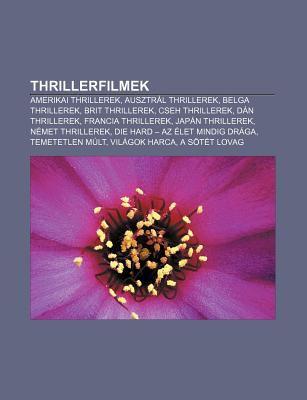 Thrillerfilmek: Amerikai Thrillerek, Ausztr L Thrillerek, Belga Thrillerek, Brit Thrillerek, Cseh Thrillerek, D N Thrillerek 9781233352661