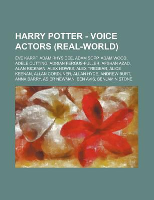 Harry Potter - Voice Actors (Real-World): Ve Karpf, Adam Rhys Dee, Adam Sopp, Adam Wood, Adele Cutting, Adrian Fergus-Fuller, Afshan Azad, Alan Rickma