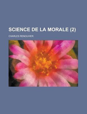 Science de La Morale (2) 9781234945473