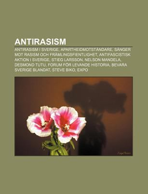 Antirasism: Antirasism I Sverige, Apartheidmotst Ndare, S Nger Mot Rasism Och Fr Mlingsfientlighet, Antifascistisk Aktion I Sverig