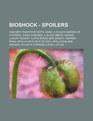 Bioshock Spoilers 1958 New Years Eve Riots Adam A