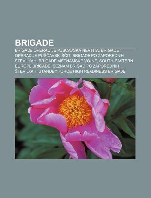 Brigade: Brigade Operacije Pu Avska Nevihta, Brigade Operacije Pu Avski It, Brigade Po Zaporednih Tevilkah, Brigade Vietnamske 9781233389612