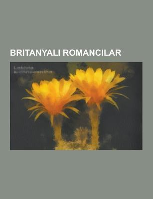 Britanyal Romanc Lar: Kuzey Rlandal Romanc Lar, Ngiliz Romanc Lar, Skoc Romanc Lar, Virginia Woolf, Len Deighton, Ian McEwan, Joseph Conrad, Nick Horn 9781230748498