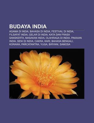 Budaya India: Agama Di India, Bahasa Di India, Festival Di India, Filsafat India, Gelar Di India, Kata Dan Frasa Sanskerta, Masakan