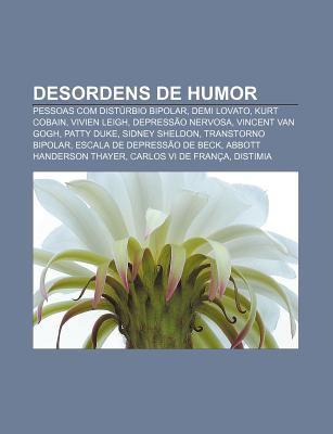 Desordens de Humor: Pessoas Com Dist Rbio Bipolar, Demi Lovato, Kurt Cobain, Vivien Leigh, Depress O Nervosa, Vincent Van Gogh, Patty Duke 9781232536598