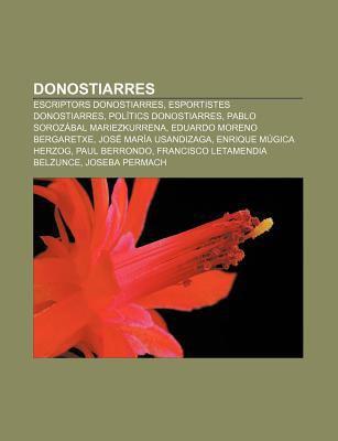 Donostiarres: Escriptors Donostiarres, Esportistes Donostiarres, Pol Tics Donostiarres, Pablo Soroz Bal Mariezkurrena